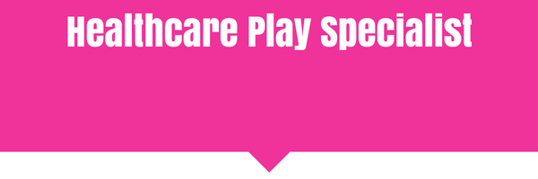 Healthcare play specialist